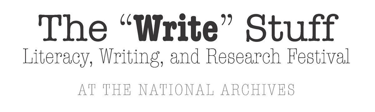 "The ""Write"" Stuff: Literacy, Writing, and Research Festival at the National Archives"
