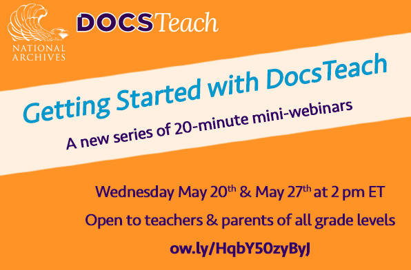 Getting Started with DocsTeach. A new series of 20-minute mini-webinars.